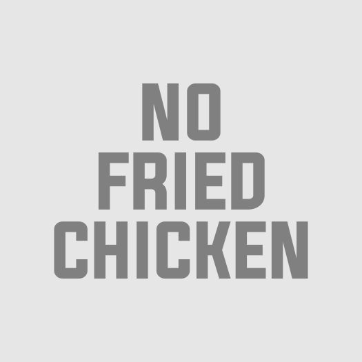 No Fried Chicken