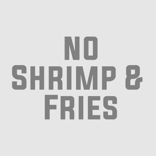 No Shrimp and Fries